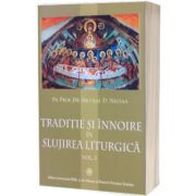 Traditie si innoire in slujirea liturgica, volumul III, Nicolae D Necula, Trinitas