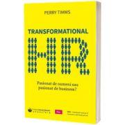 Transformational HR: Pasionat de oameni sau pasionat de business?, Perry Timms, Prior