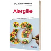 Alergiile. O falsa problema medicala si solutii eronate, Pierre Valentin Marchesseau, Sens