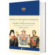 Biserica Ortodoxa Romana si Unirea Principatelor