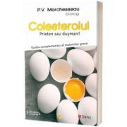 Colesterolul. Prieten sau dusman?, Pierre Valentin Marchesseau, Sens