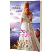 Doar un sarut, Mary Balogh, Lira
