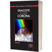Dragoste in vremea Corona. Roman sau pseudojurnal de pandemie