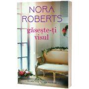 Gaseste-ti visul, Nora Roberts, Alma