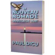 Le Nouveau Nomade. Vanator de vant de Paul Dicu