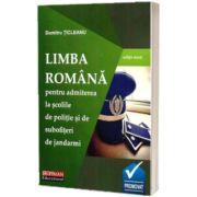 Limba romana pentru admiterea la scolile de politie si de subofiteri de jandarmi (editie noua)
