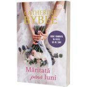 Maritata pana luni, Catherine Bybee, Litera