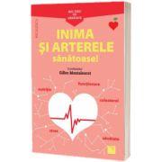 Mic ghid de sanatate: Inima si Arterele Sanatoase!