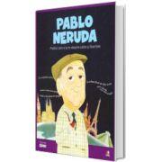 MICII EROI. Pablo Neruda