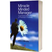 Miracle Minded Manger. O parabola despre Revelatie si Prezenta in business