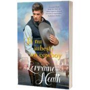 Sa nu iubesti un cowboy, Lorraine Heath, Litera