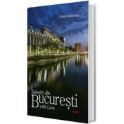 Salutari din Bucuresti with Love. Text in limba Romana-Engleza