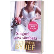 Singura pana sambata, Catherine Bybee, Litera