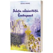 Solutia coliniaritatii. Contrapunct, Bianca Nemes, Risoprint