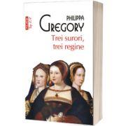 Trei surori, trei regine - Colectia Top 10+