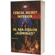 """Cercul secret interior al asa-zisilor """"iluminati"""""""