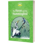 Classic Tales Second Edition. Level 3. Heron and Hummingbird