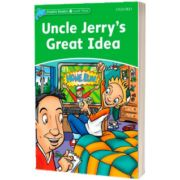 Dolphin Readers Level 3. Uncle Jerrys Great Idea, Norma Shapiro, Oxford University Press