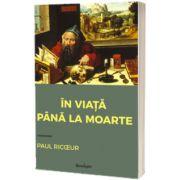 In viata pana la moarte, Paul Ricoeur, Spandugino