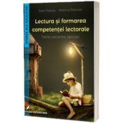 Lectura si formarea competentei lectorale. Teorie, cercetare, aplicatii