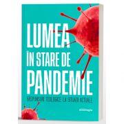Lumea in stare de pandemie - raspunsuri teologice la situatii actuale