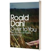 Over to You. Ten Stories of Flyers and Flying, Roald Dahl, PENGUIN BOOKS LTD