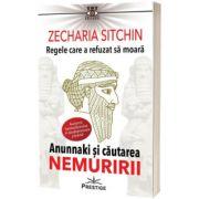 Regele care a refuzat sa moara. Editia a 2-a, Zecharia Sitchin, Prestige