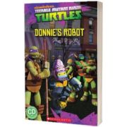Teenage Mutant Ninja Turtles. Donnies Robot, Fiona Davis, SCHOLASTIC
