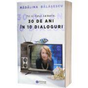 TV in Estul Salbatic. 30 de ani in 10 dialoguri