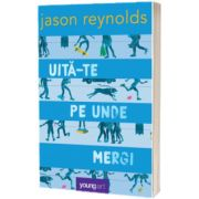 Uita-te pe unde mergi, Jason Reynolds, Art Grup Editorial