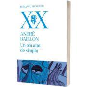 Un om atat de simplu, Andre Baillon, Univers