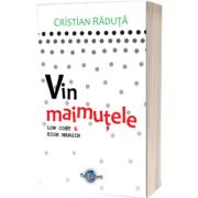 Vin maimutele, low cost and high margin