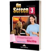 Curs limba engleza On Screen 3 Presentation skills. Manualul profesorului, Jenny Dooley, Express Publishing