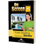 Curs limba engleza On Screen B1 Public Speaking Skills Manualul elevului, Jenny Dooley, Express Publishing