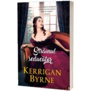 Strainul seducator, Kerrigan Byrne, Alma