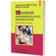 50 de metode de instruire pentru a facilita intelegerea unui text., Douglas Fisher, POLIROM