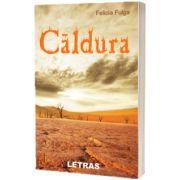 Caldura, Felicia Fulga, LETRAS