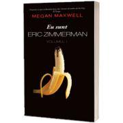 Eu sunt Eric Zimmerman volumul 1, Megan Maxwell, PUBLISOL