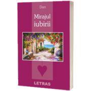 Mirajul iubirii, Ioan Dan, LETRAS