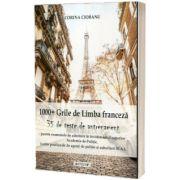 1000 grila de limba franceza si 35 de teste de antrenament, pentru examenele de admitere in invatamantul superior, Corina Ciobanu, SITECH