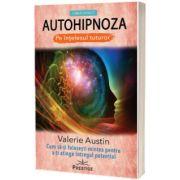 Autohipnoza pe intelesul tuturor, Valerie Austin, PRESTIGE