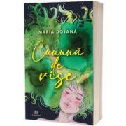Cununa de vise, Maria Dojana, CREATOR