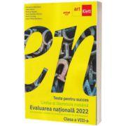 Evaluarea nationala 2022. Teste pentru succes la limba si literatura romana, clasa a VIII-a