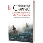 Extraordinara poveste a lui Peter Schlemihl (editie de buzunar), Adelbert von Chamisso, POLIROM