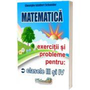 Matematica. Exercitii si probleme pentru clasele III si IV, Adalbert Gheorghe Schneider, Hyperion