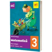 Matematica, noua culegere pentru clasa a III-a. Exercitii, probleme, jocuri, Mariana Mogos, ART GRUP EDUCATIONAL