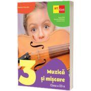 Muzica si miscare. Manual pentru clasa a III-a, Tudora Pitila, Art Grup Educational