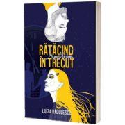 Ratacind in trecut. Aequilibrium, Luiza Radulescu, CREATOR