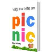 Viata nu este un picnic (Hardcover), Lior Bebera, ONE BOOK