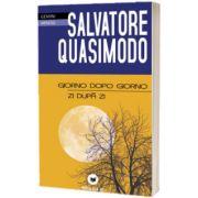 Zi dupa zi. Giorno dopo giorno, Salvatore Quasimodo, PARALELA 45